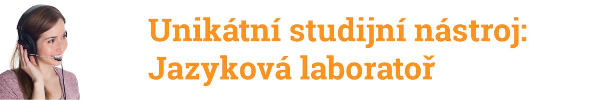 Unikátní studijní nástroj Jazyková laboratoř